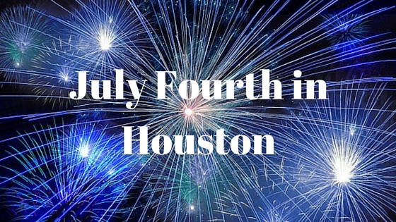 Houston July Fourth Web Blog
