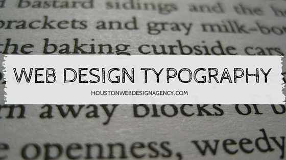 The Do S And Don T S Of Houston Web Design Typography