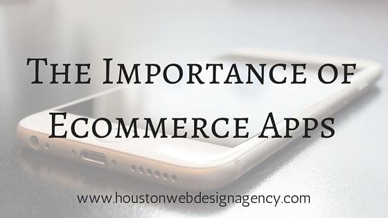 Why ecommerce apps are important