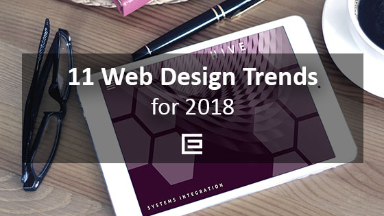 11 Web Design Trends for 2018