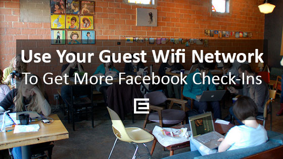 Use Your Guest Wifi Network To Get More Facebook Check-Ins in Houston, TX - TheeHouston Agency