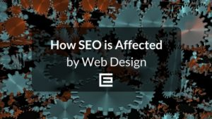 How SEO is Affected by Web Design